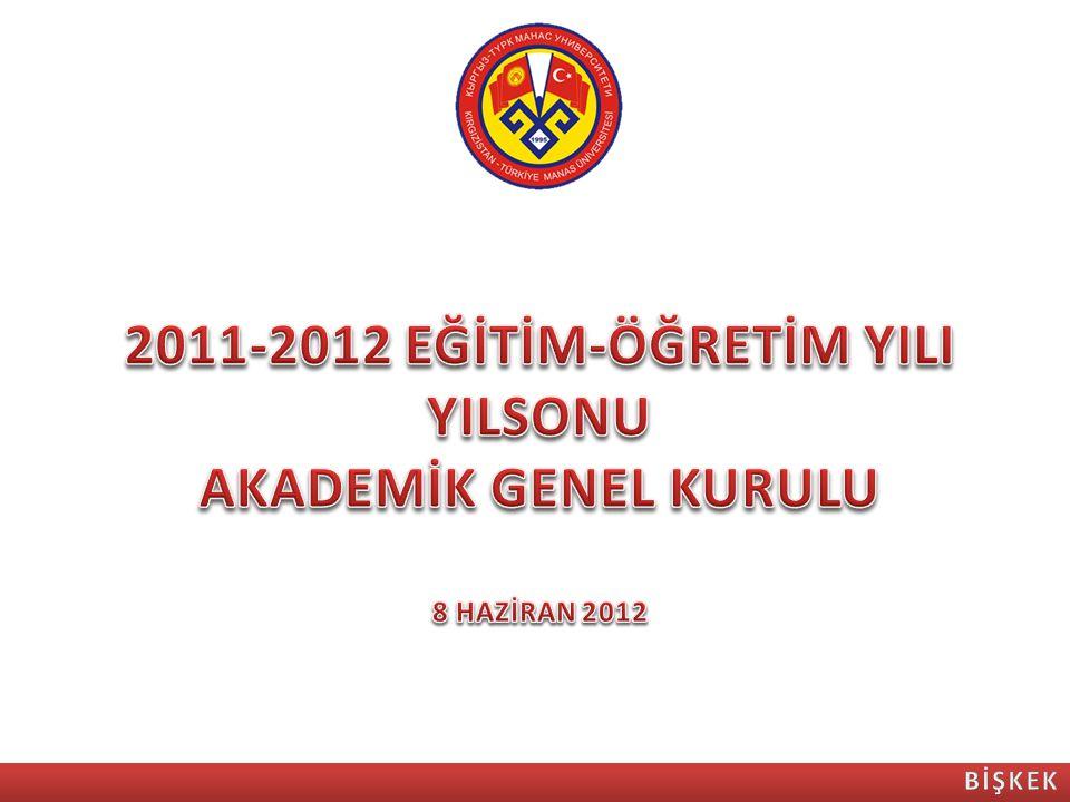 2011-2012 EĞİTİM-ÖĞRETİM YILI YILSONU AKADEMİK GENEL KURULU 8 HAZİRAN 2012