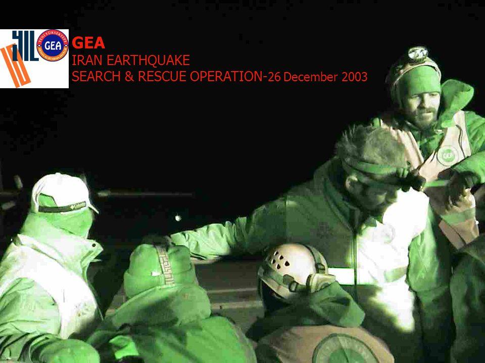 GEA IRAN EARTHQUAKE SEARCH & RESCUE OPERATION-26 December 2003