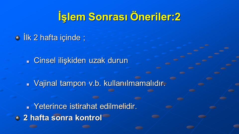 İşlem Sonrası Öneriler:2