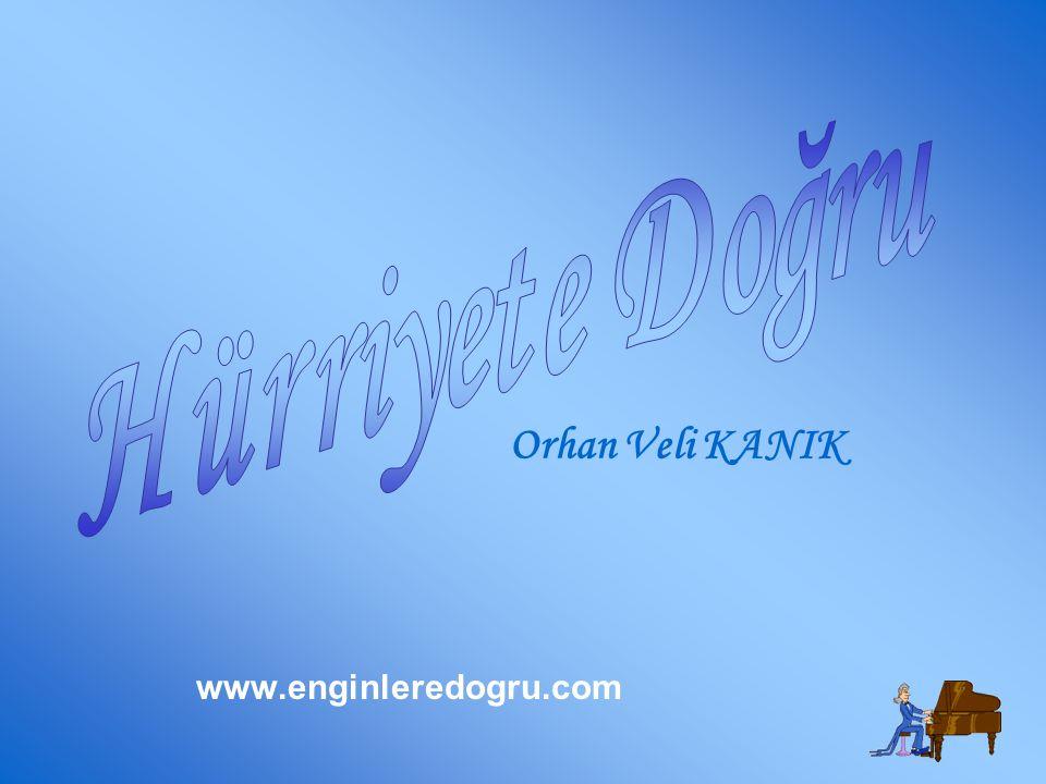 Orhan Veli KANIK www.enginleredogru.com Hürriyete Doğru