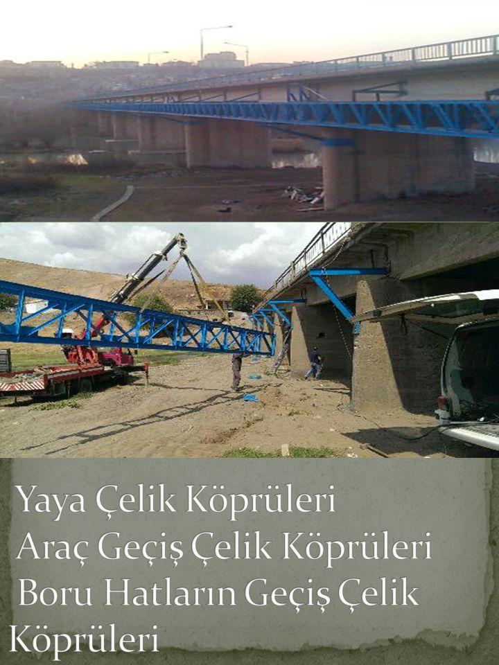 Yaya Çelik Köprüleri Araç Geçiş Çelik Köprüleri Boru Hatların Geçiş Çelik Köprüleri