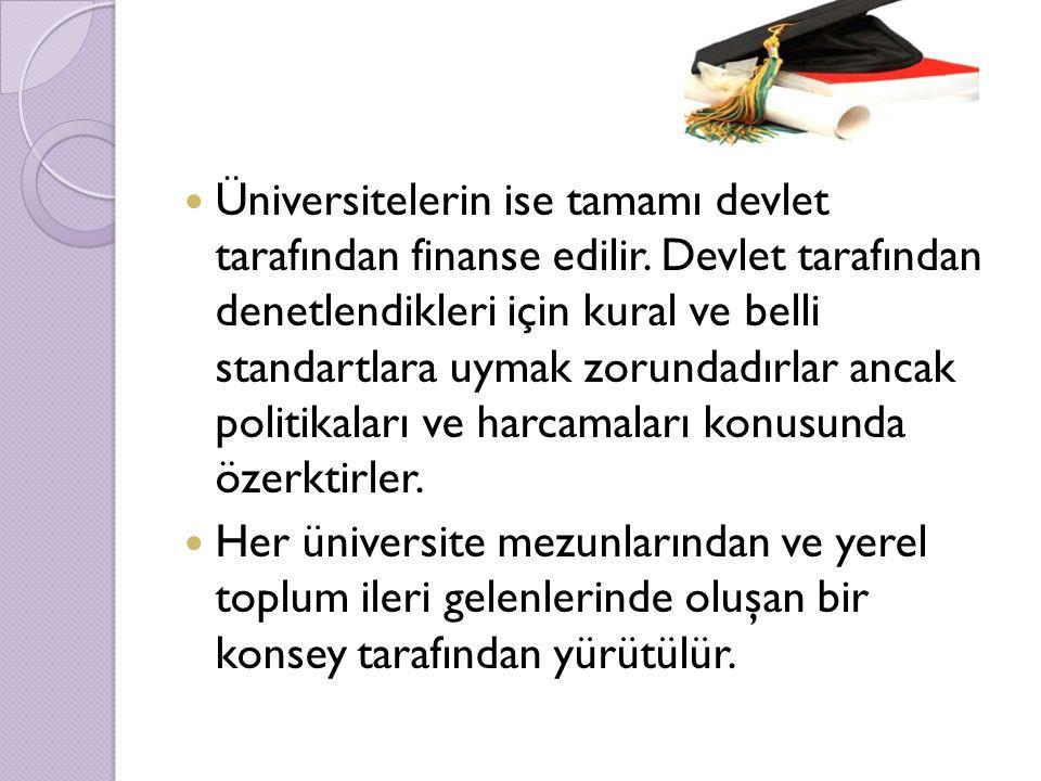 Üniversitelerin ise tamamı devlet tarafından finanse edilir