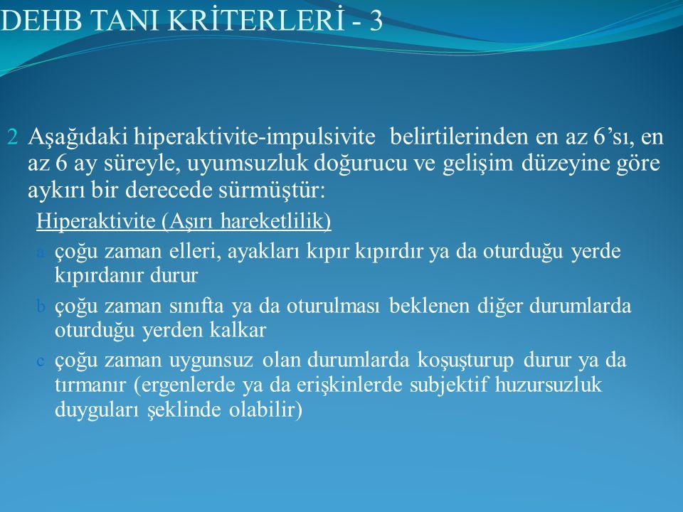 DEHB TANI KRİTERLERİ - 3