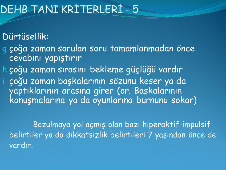 DEHB TANI KRİTERLERİ - 5 Dürtüsellik: