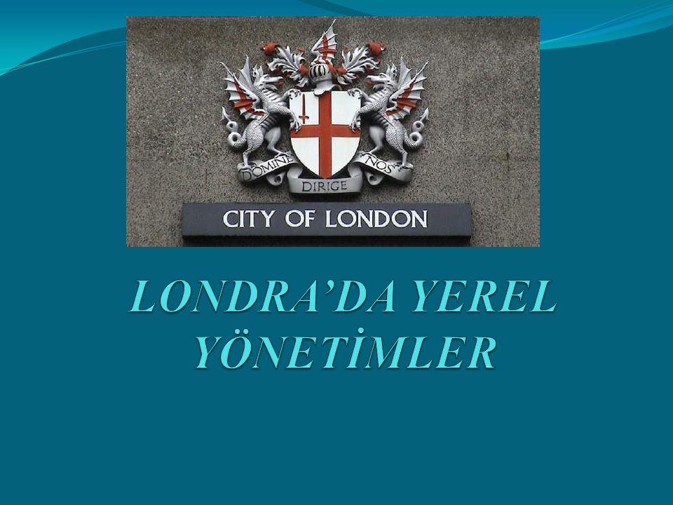 LONDRA'DA YEREL YÖNETİMLER