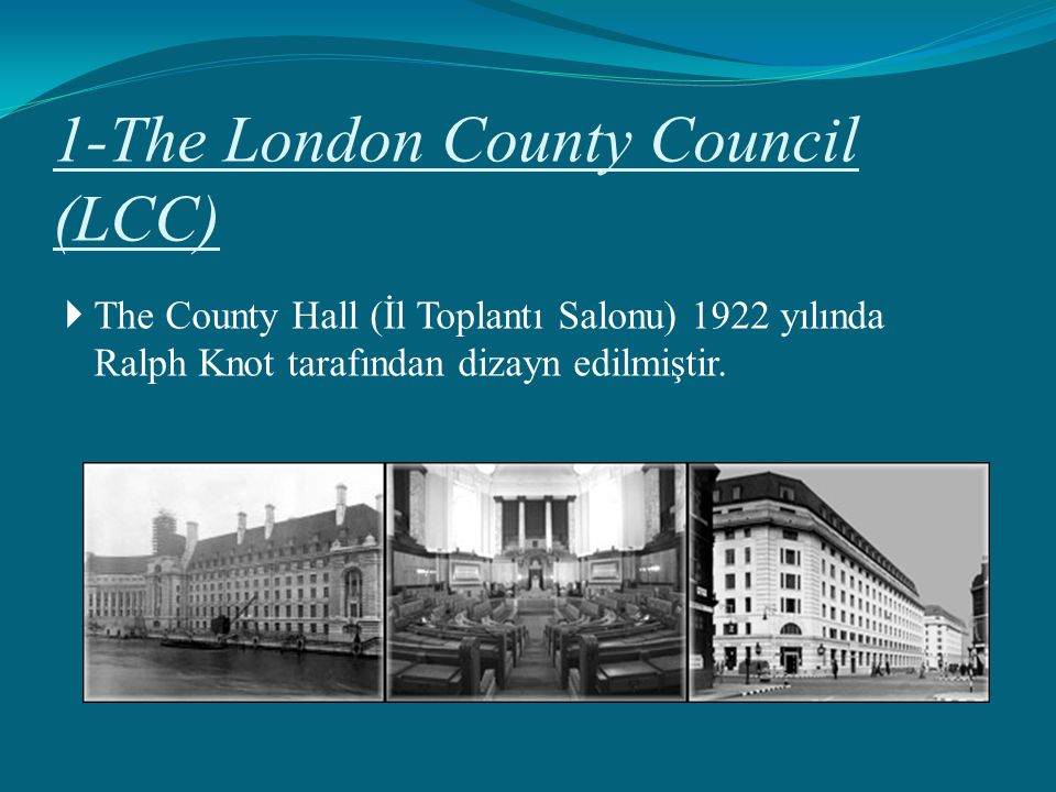1-The London County Council (LCC)