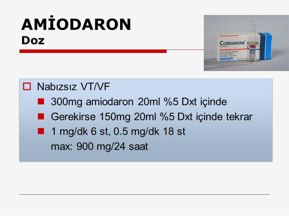 AMİODARON Doz Nabızsız VT/VF 300mg amiodaron 20ml %5 Dxt içinde