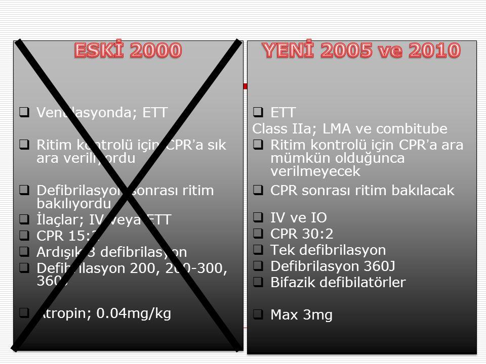 ESKİ 2000 YENİ 2005 ve 2010 Ventilasyonda; ETT