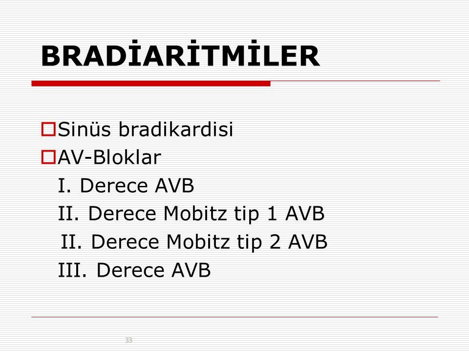 BRADİARİTMİLER Sinüs bradikardisi AV-Bloklar I. Derece AVB