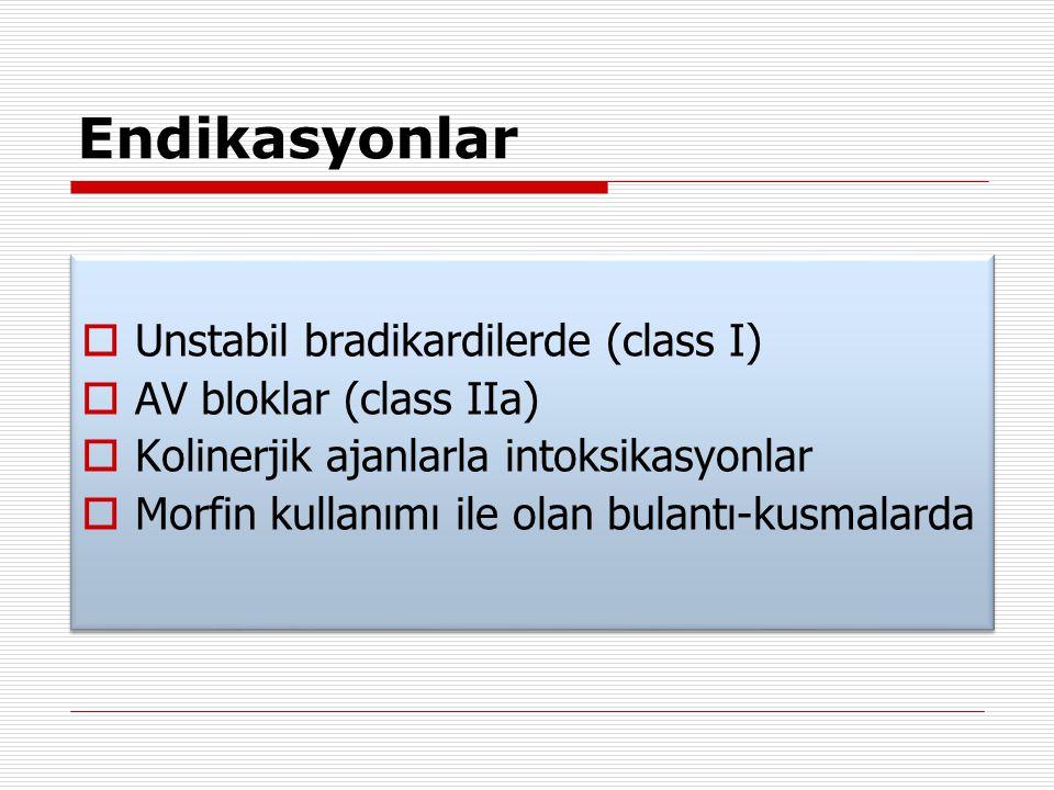Endikasyonlar Unstabil bradikardilerde (class I)