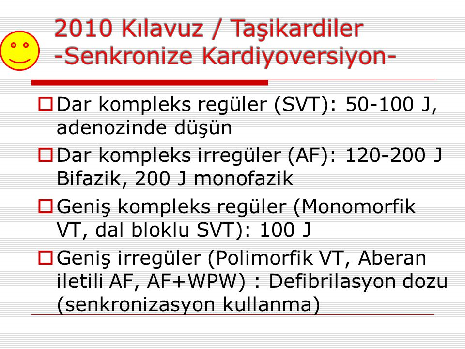 2010 Kılavuz / Taşikardiler -Senkronize Kardiyoversiyon-
