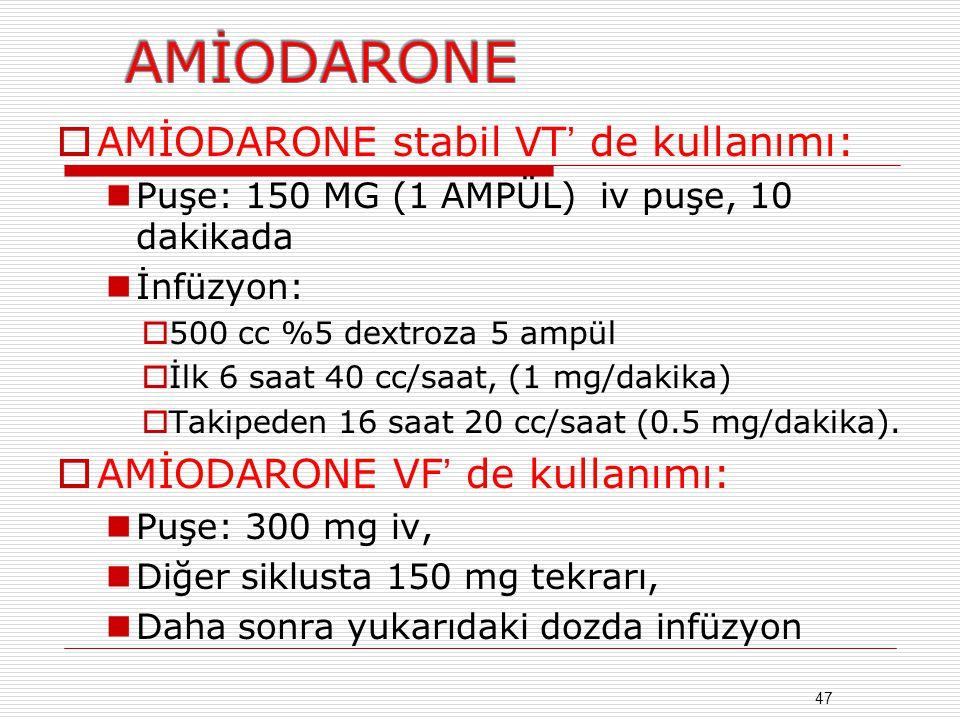 AMİODARONE AMİODARONE stabil VT' de kullanımı: