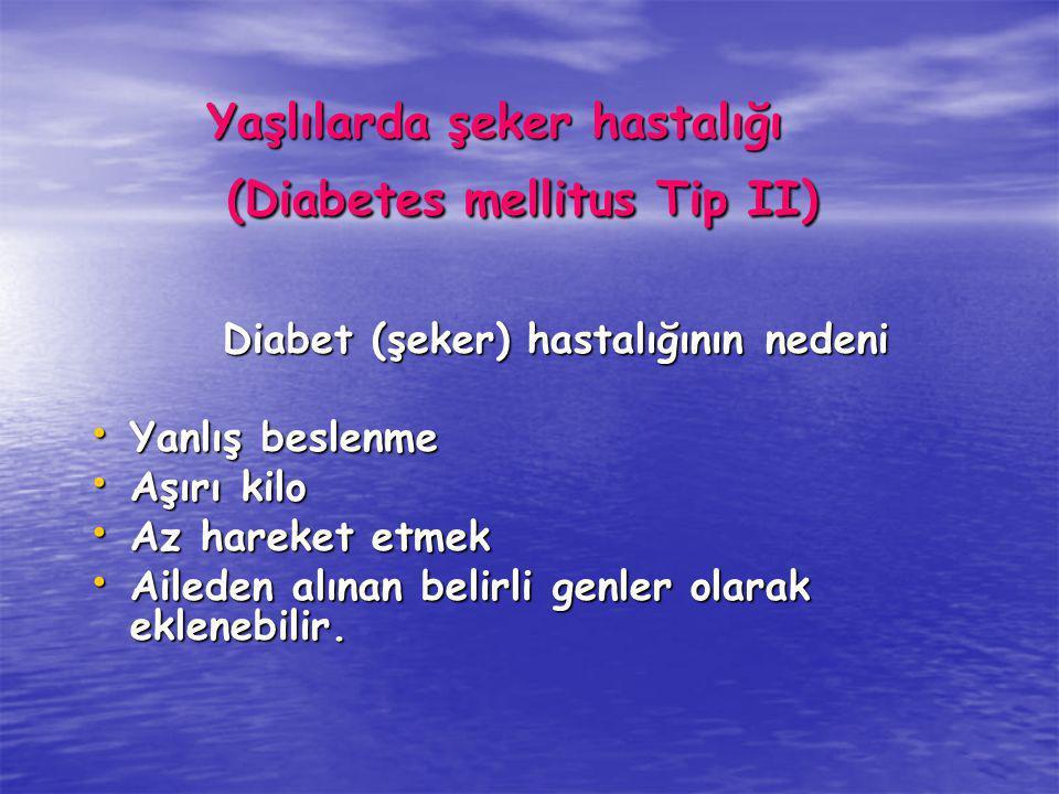 Yaşlılarda şeker hastalığı (Diabetes mellitus Tip II)