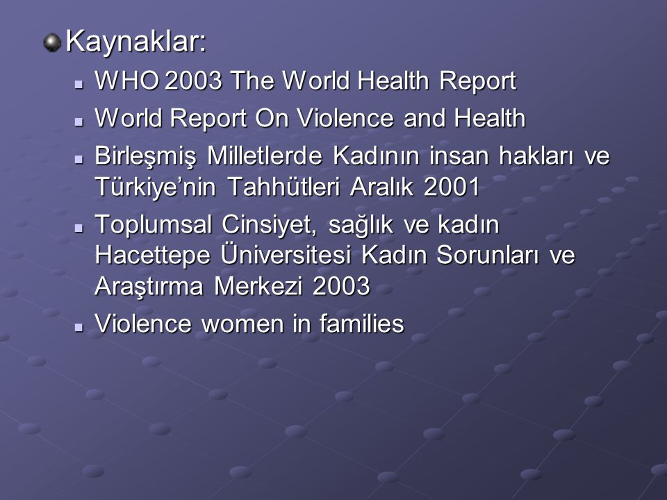 Kaynaklar: WHO 2003 The World Health Report