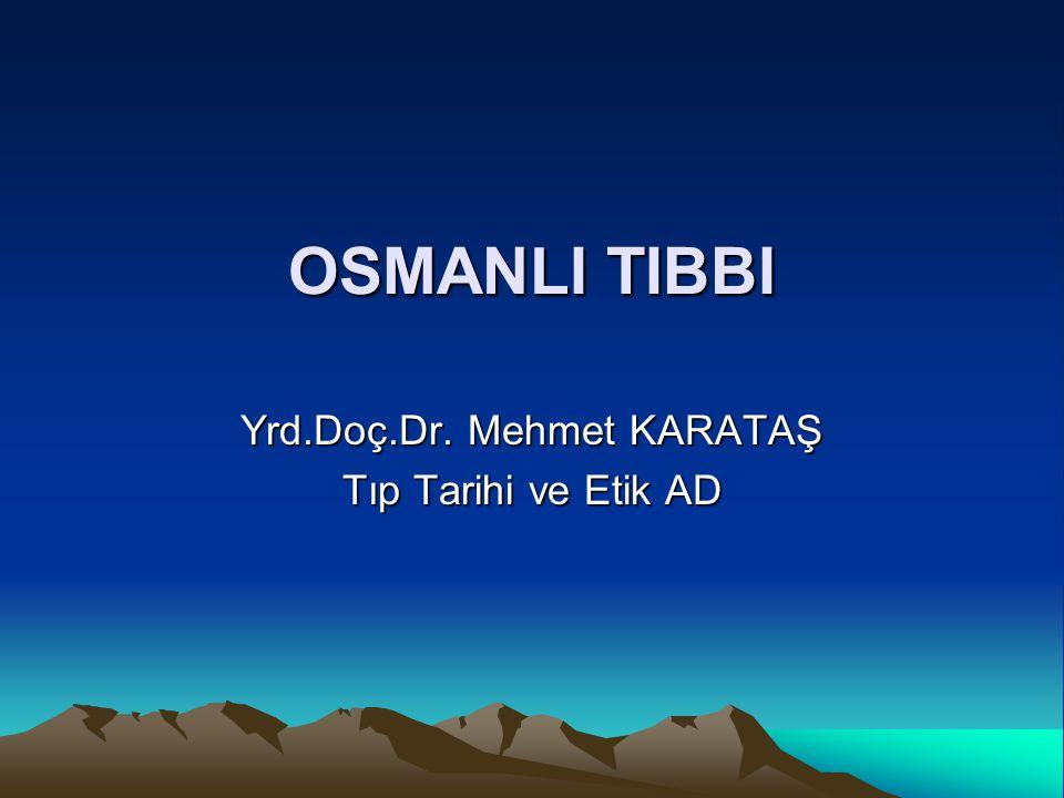 Yrd.Doç.Dr. Mehmet KARATAŞ Tıp Tarihi ve Etik AD