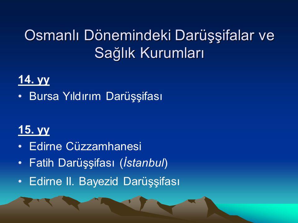 Osmanlı Dönemindeki Darüşşifalar ve Sağlık Kurumları