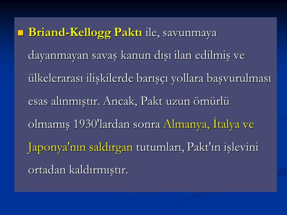 Briand-Kellogg Paktı ile, savunmaya dayanmayan savaş kanun dışı ilan edilmiş ve ülkelerarası ilişkilerde barışçı yollara başvurulması esas alınmıştır.