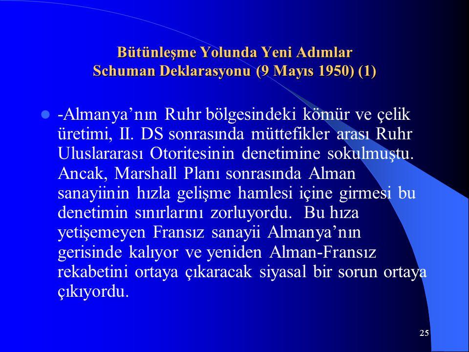 Bütünleşme Yolunda Yeni Adımlar Schuman Deklarasyonu (9 Mayıs 1950) (1)
