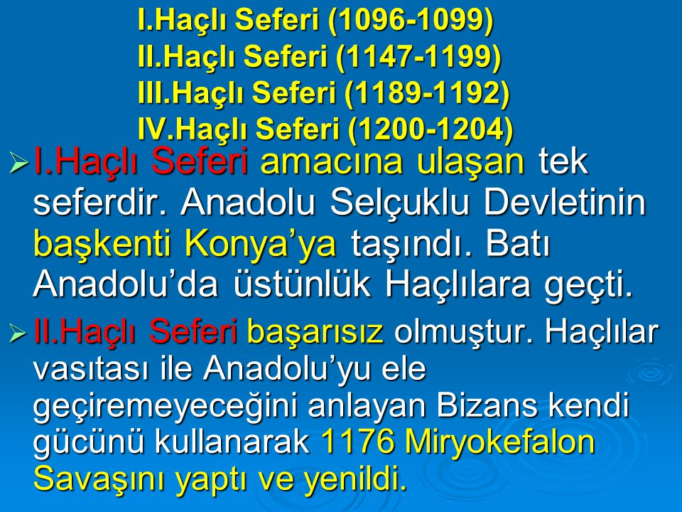 I. Haçlı Seferi (1096-1099) II. Haçlı Seferi (1147-1199) III