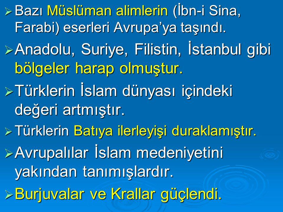 Anadolu, Suriye, Filistin, İstanbul gibi bölgeler harap olmuştur.