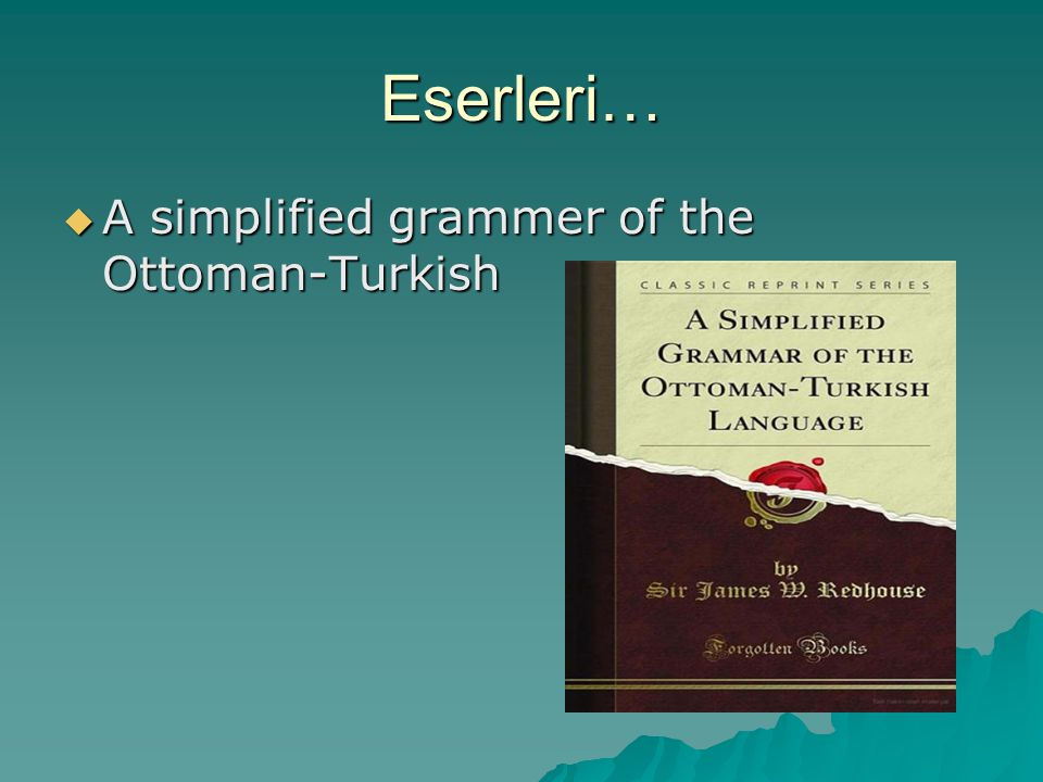 Eserleri… A simplified grammer of the Ottoman-Turkish