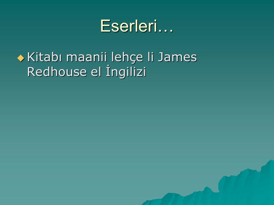 Eserleri… Kitabı maanii lehçe li James Redhouse el İngilizi