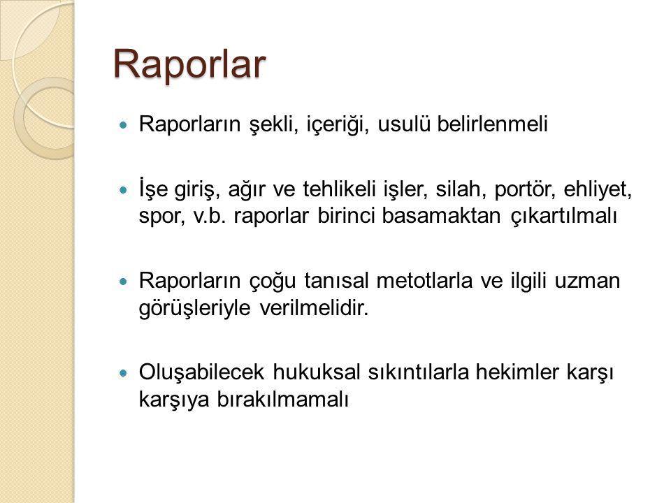 Raporlar Raporların şekli, içeriği, usulü belirlenmeli