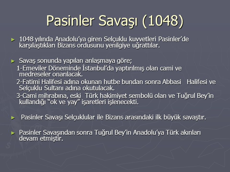 Pasinler Savaşı (1048) 1048 yılında Anadolu'ya giren Selçuklu kuvvetleri Pasinler'de karşılaştıkları Bizans ordusunu yenilgiye uğrattılar.