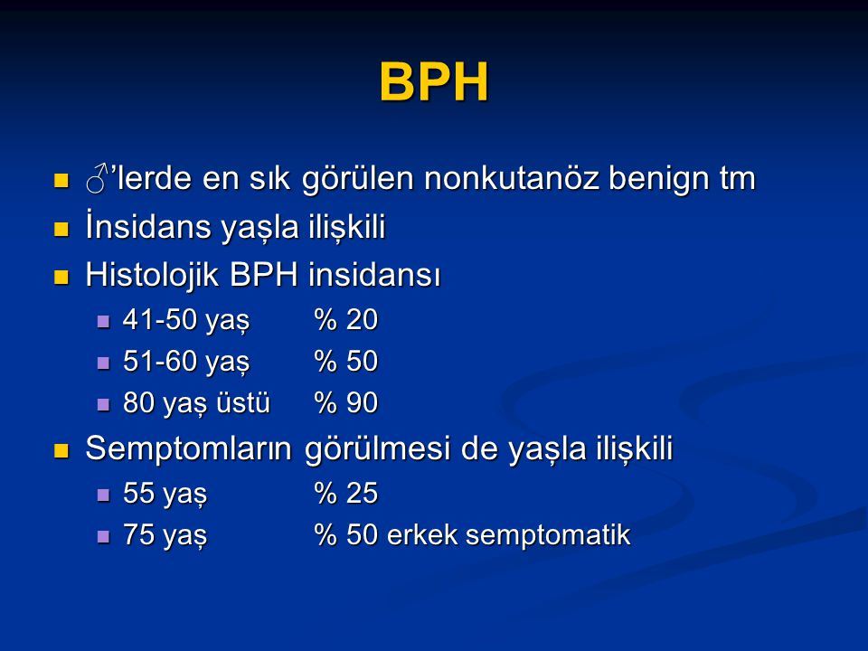 BPH ♂'lerde en sık görülen nonkutanöz benign tm