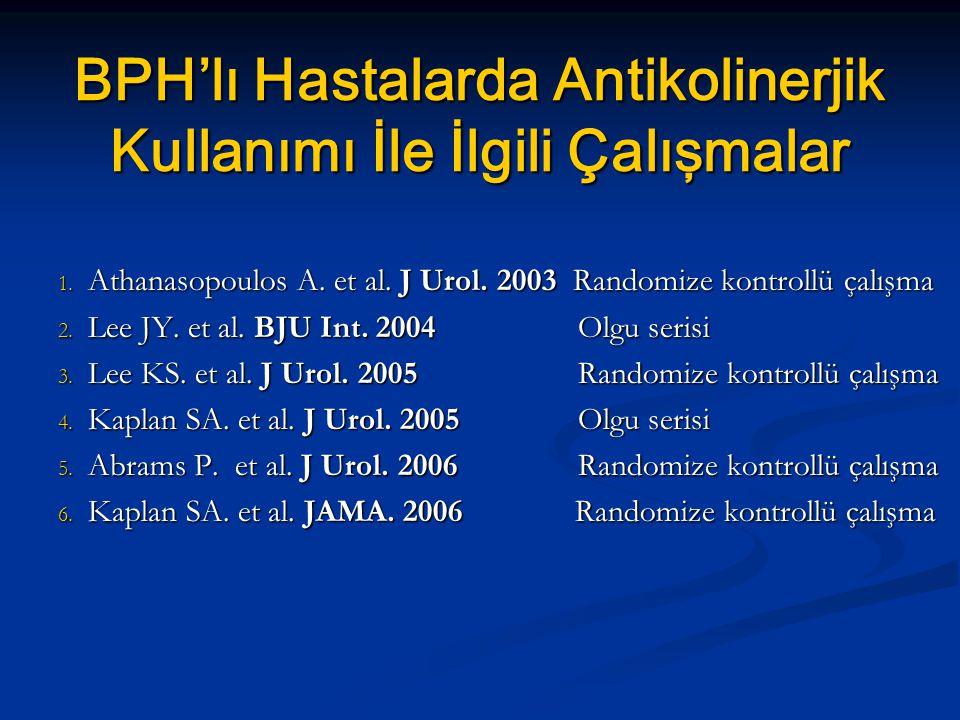 BPH'lı Hastalarda Antikolinerjik Kullanımı İle İlgili Çalışmalar