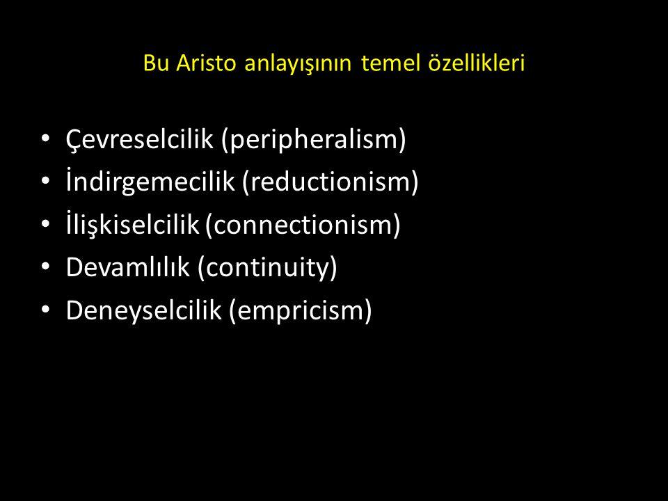 Bu Aristo anlayışının temel özellikleri