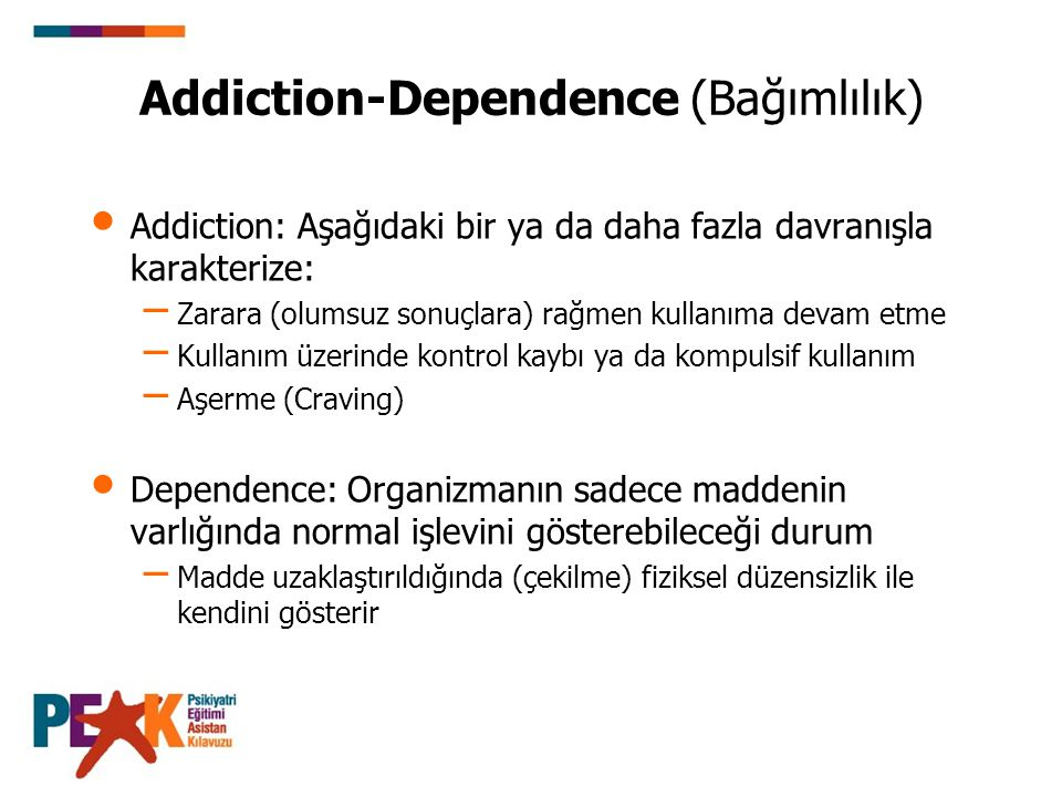 Addiction-Dependence (Bağımlılık)
