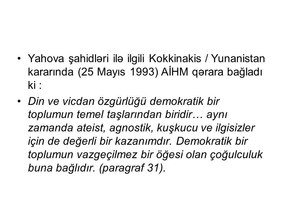 Yahova şahidləri ilə ilgili Kokkinakis / Yunanistan kararında (25 Mayıs 1993) AİHM qərara bağladı ki :