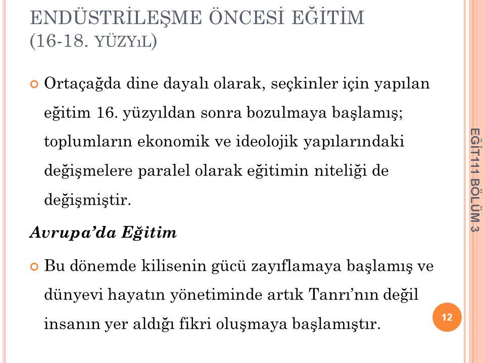 ENDÜSTRİLEŞME ÖNCESİ EĞİTİM (16-18. yüzyıl)