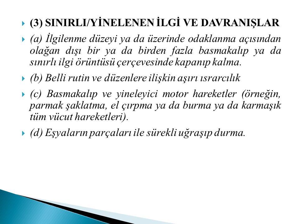 (3) SINIRLI/YİNELENEN İLGİ VE DAVRANIŞLAR