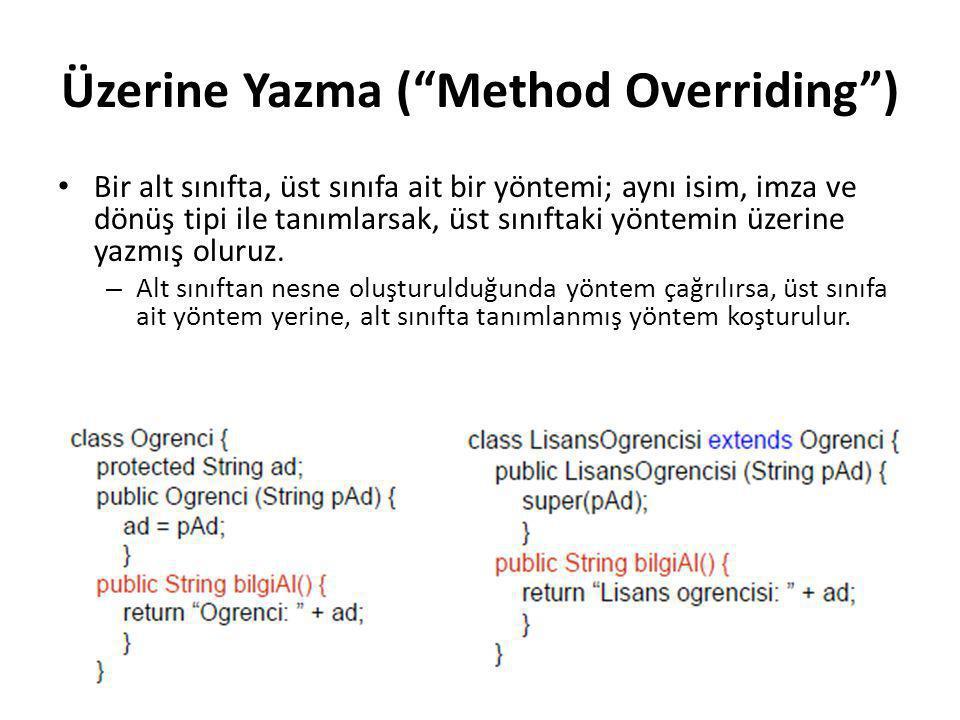Üzerine Yazma ( Method Overriding )