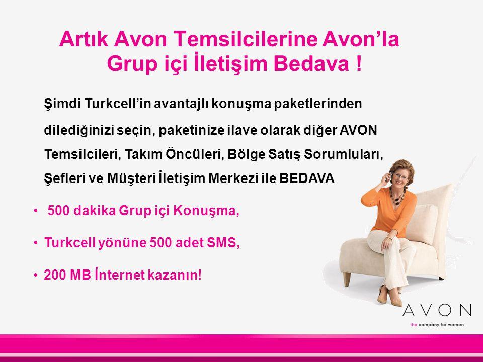 Artık Avon Temsilcilerine Avon'la Grup içi İletişim Bedava !