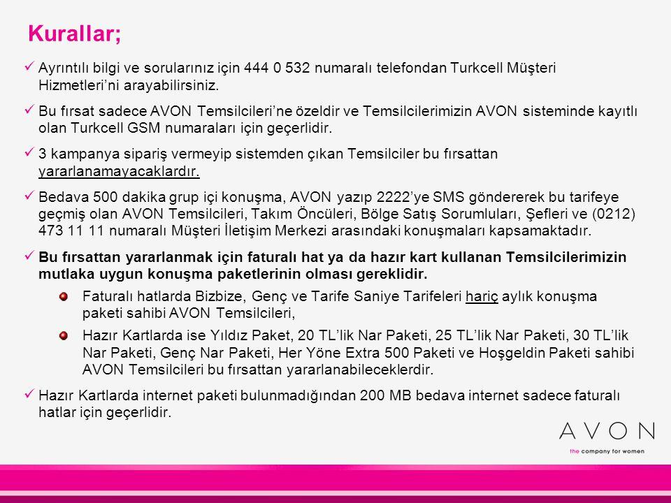 Kurallar; Ayrıntılı bilgi ve sorularınız için 444 0 532 numaralı telefondan Turkcell Müşteri Hizmetleri'ni arayabilirsiniz.