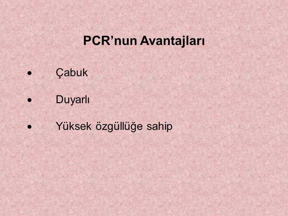 PCR'nun Avantajları · Çabuk · Duyarlı · Yüksek özgüllüğe sahip