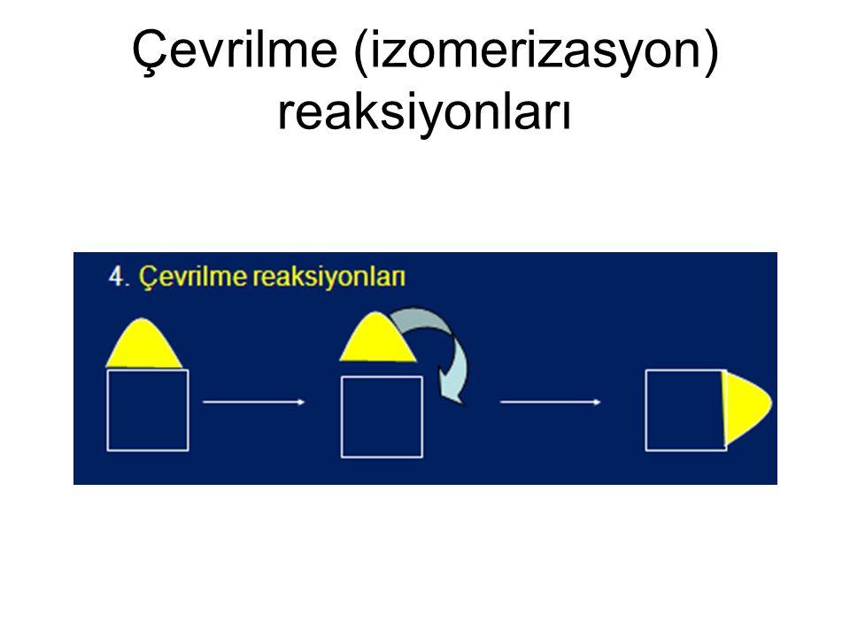 Çevrilme (izomerizasyon) reaksiyonları