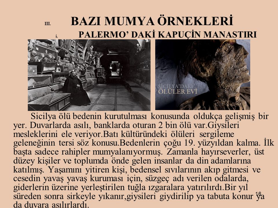 III. BAZI MUMYA ÖRNEKLERİ i. PALERMO' DAKİ KAPUÇİN MANASTIRI
