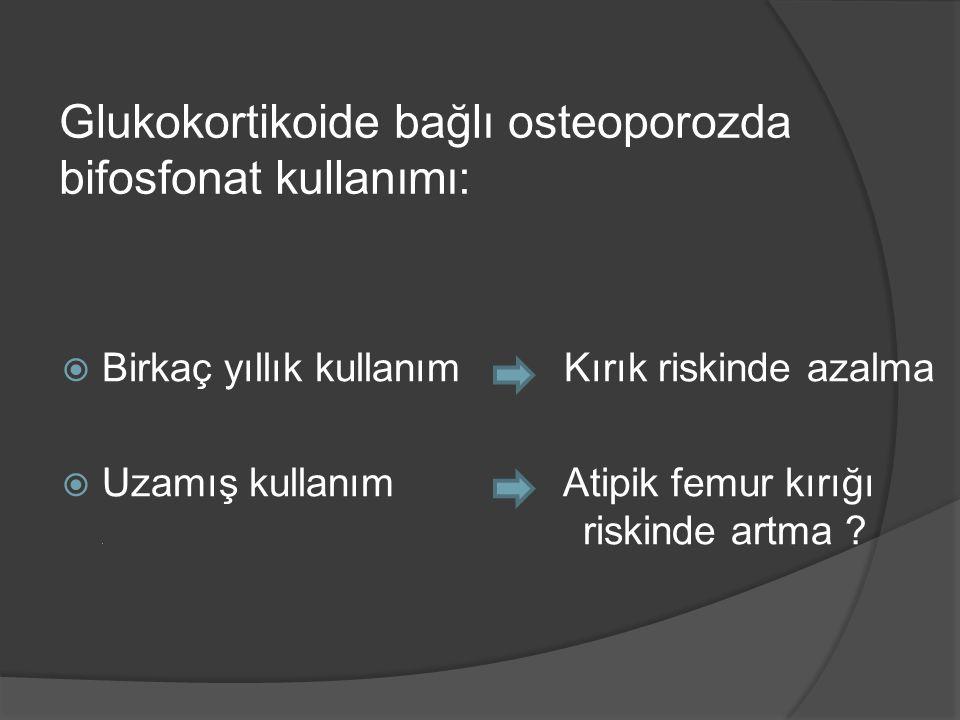 Glukokortikoide bağlı osteoporozda bifosfonat kullanımı: