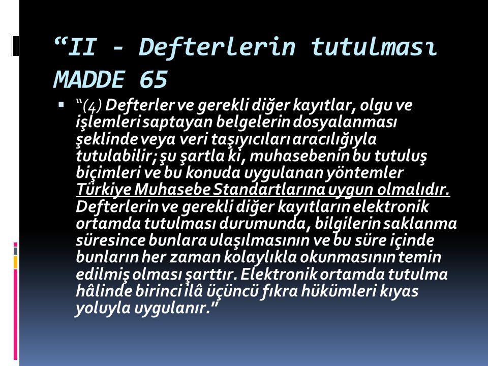 II - Defterlerin tutulması MADDE 65