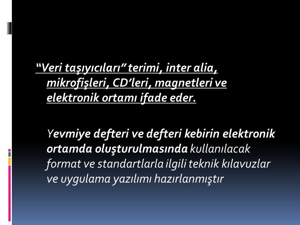 Veri taşıyıcıları terimi, inter alia, mikrofişleri, CD'leri, magnetleri ve elektronik ortamı ifade eder.