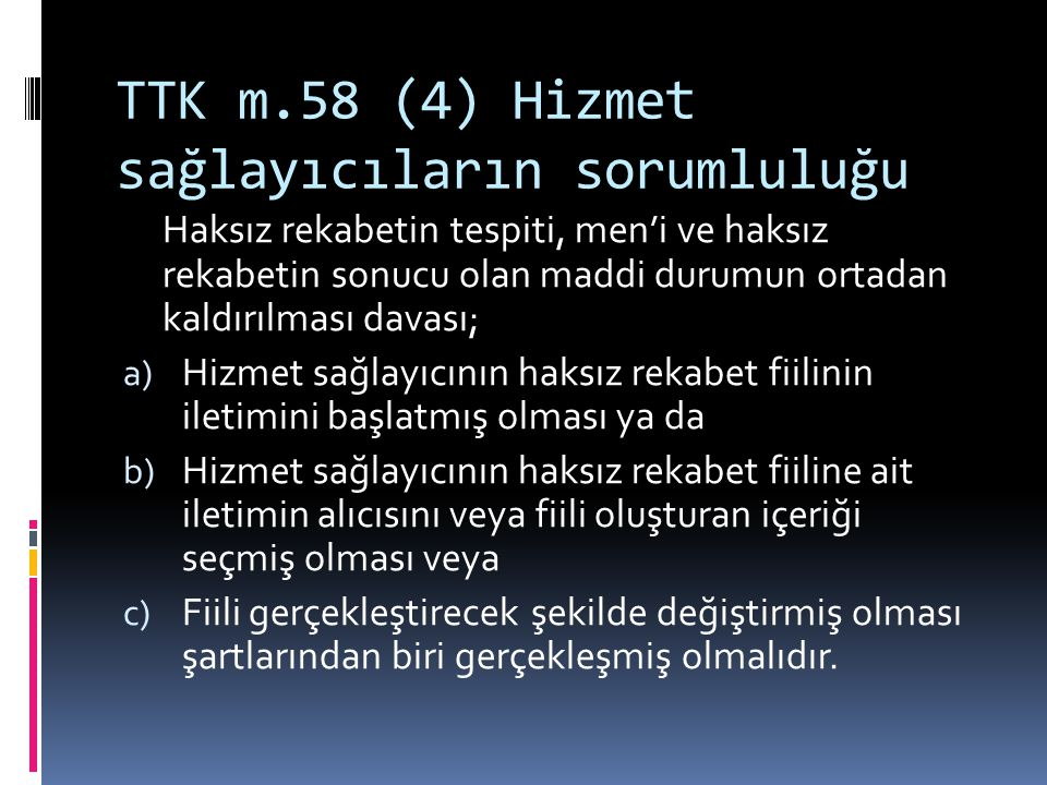 TTK m.58 (4) Hizmet sağlayıcıların sorumluluğu