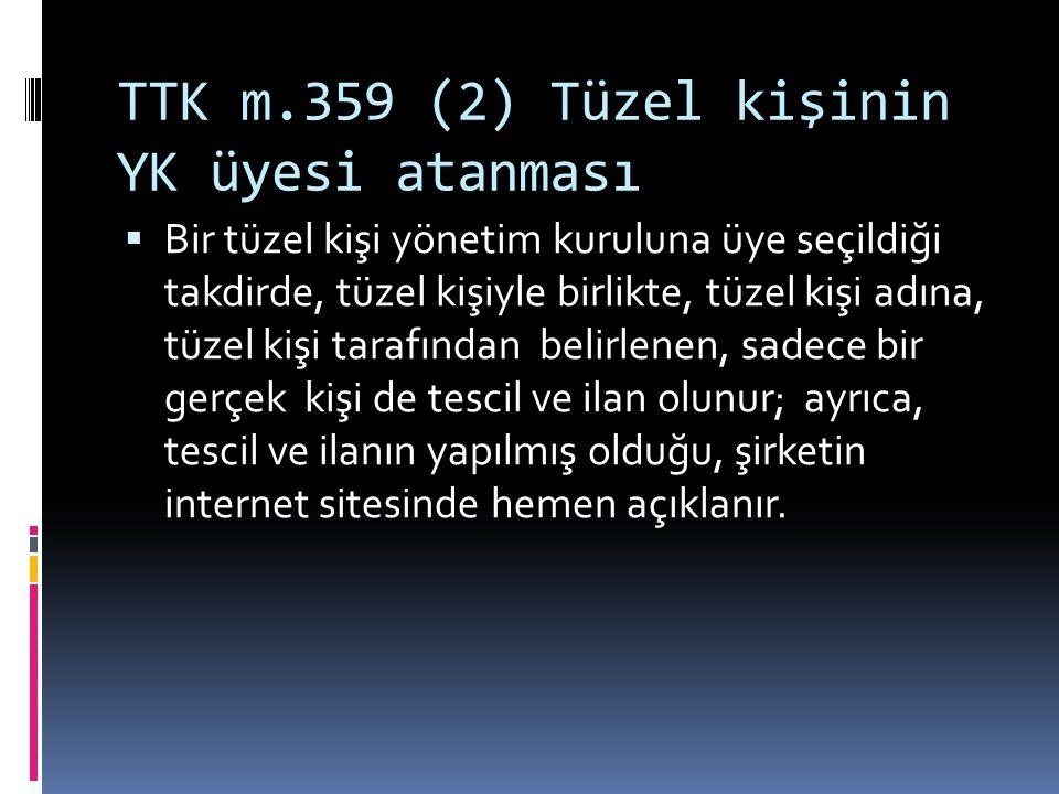 TTK m.359 (2) Tüzel kişinin YK üyesi atanması