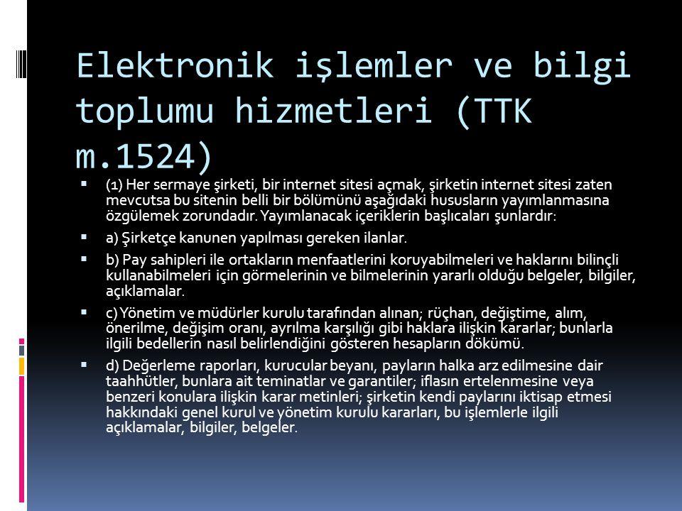 Elektronik işlemler ve bilgi toplumu hizmetleri (TTK m.1524)