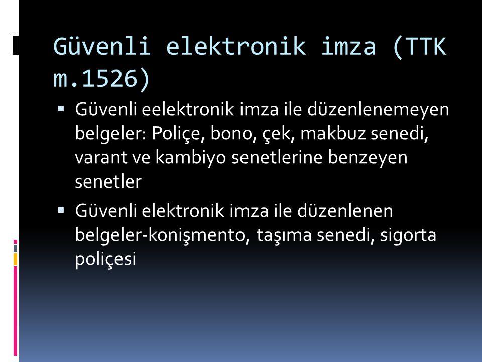 Güvenli elektronik imza (TTK m.1526)