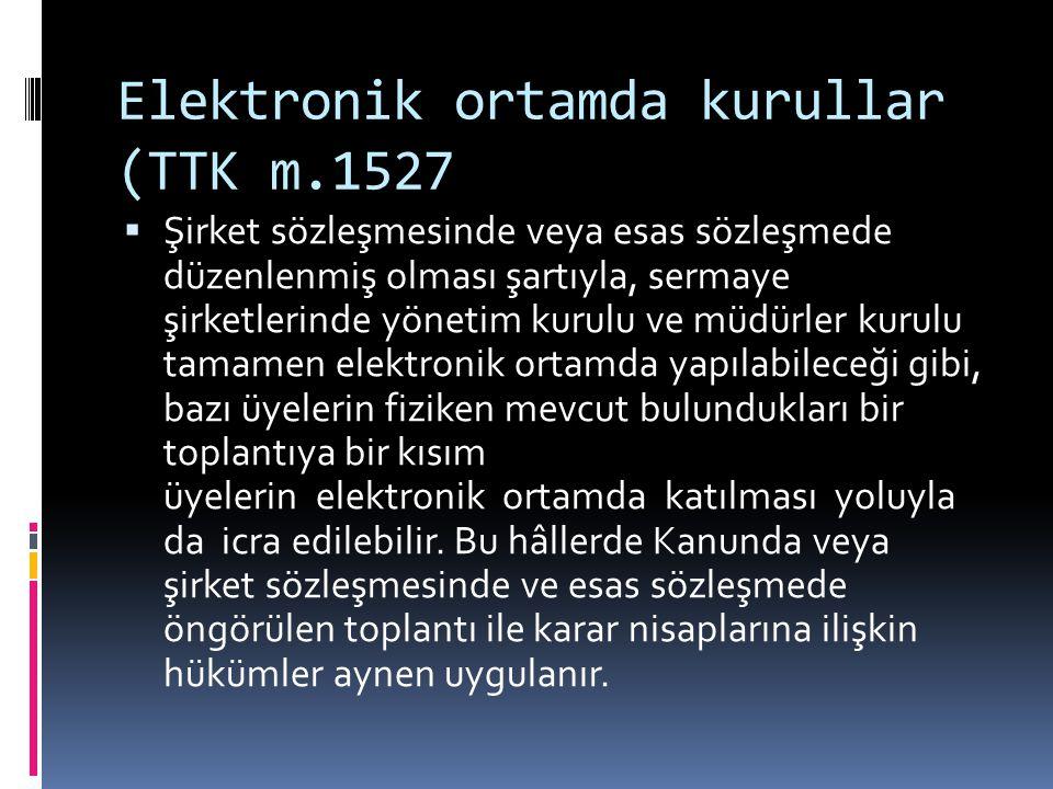 Elektronik ortamda kurullar (TTK m.1527