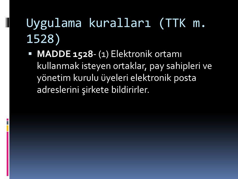 Uygulama kuralları (TTK m. 1528)